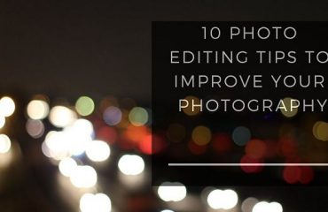 10 Photo Editing Tips