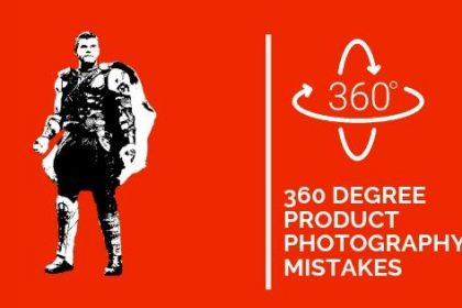 360 degree product photography mistakes