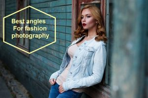 Best angles for fashion photography 2018