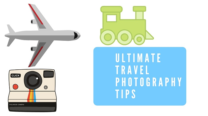 Ultimate Travel Photography Tips in 2018
