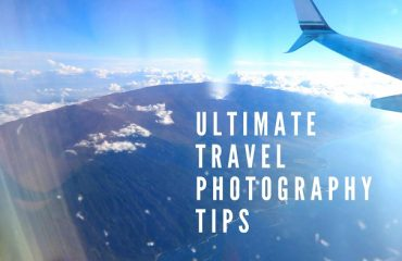 Ultimate Travel Photography Tips 2018