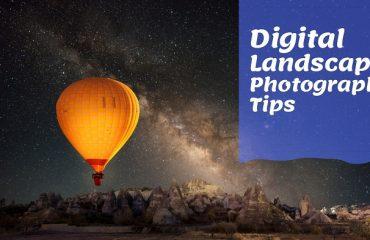 Digital Landscape Photography Tips