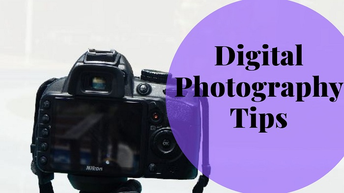 Digital Photography Tips For Beginners In 2019 Best