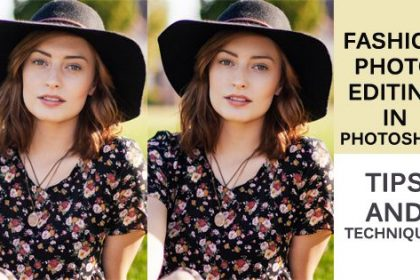 Fashion photo editing in photoshop Tips and techniques