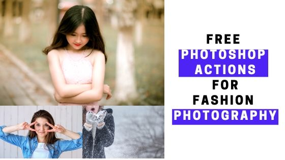 Free Photoshop actions for fashion photography