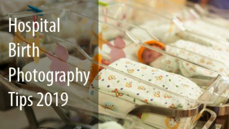 Hospital Birth Photography Tips 2019