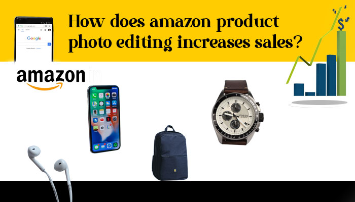 How does amazon product photo editing increases sales