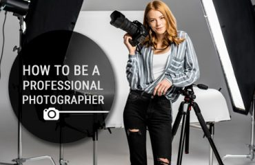 How to be a Professional Photographer