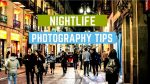 Nightlife Photography Tips