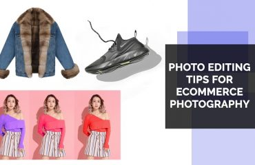 Photo Editing Tips for Ecommerce Photography