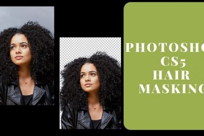 Photoshop CS5 Hair Masking