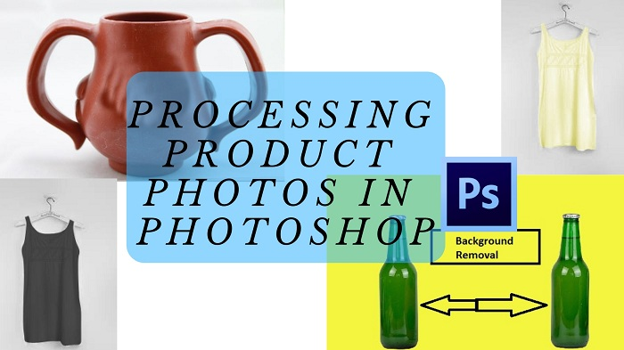 Processing Product Photos in photoshop (2)