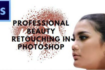 Professional Beauty Retouching in Photoshop