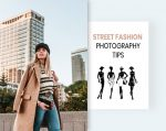 Street fashion photography tips