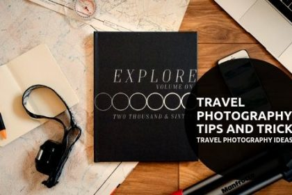 TRAVEL PHOTOGRAPHY Tips and Tricks