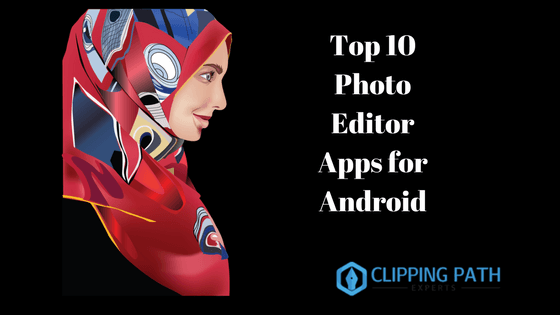 Top 10 Photo Editor Apps for Android