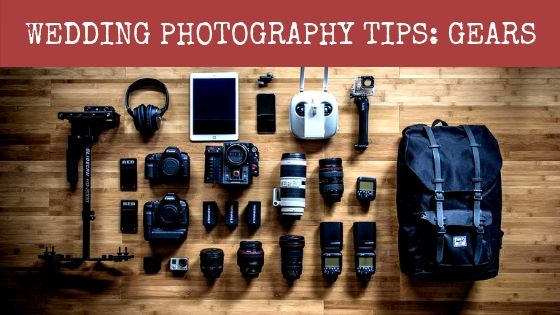 Wedding Photography tips -Gears