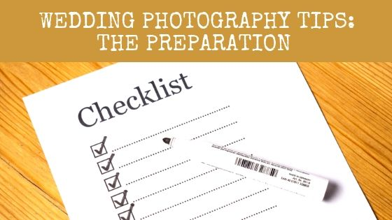 Wedding Photography Tips The Preparation