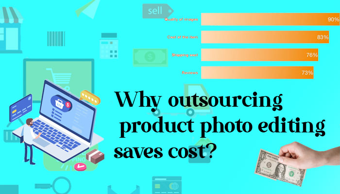 Why outsourcing product photo editing saves cost