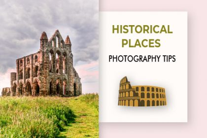 historical place photography tips