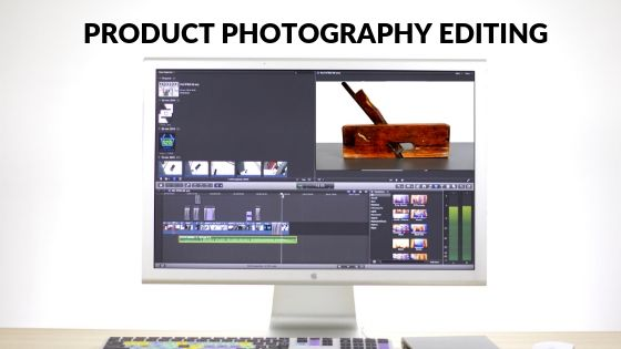 Product Phtoography Editing Tips
