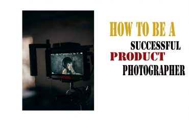 How to be a Successful Product Photographer